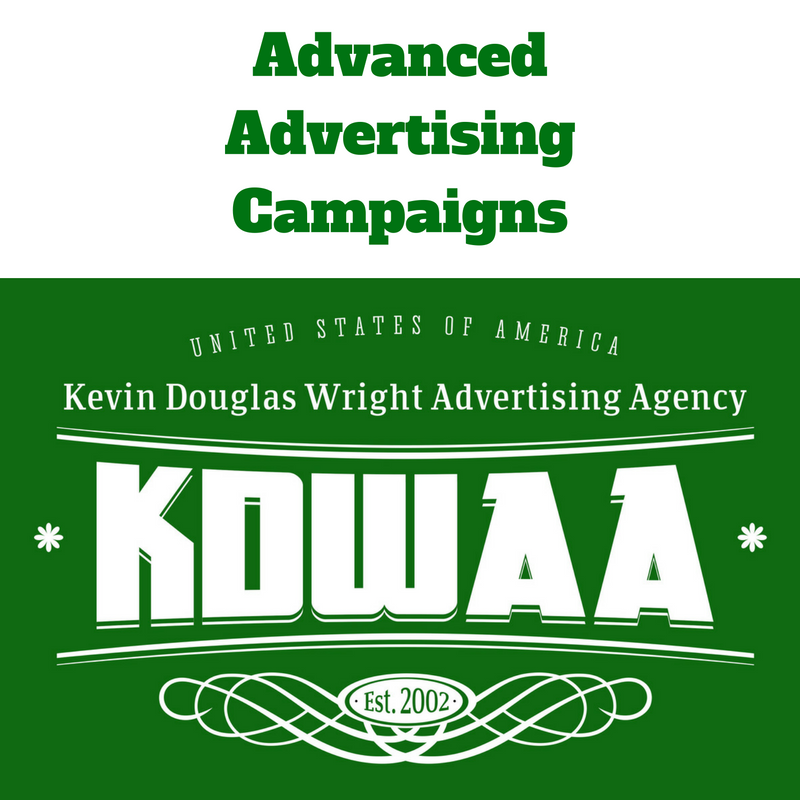 Advanced Advertising Campaigns by the Kevin Douglas Wright Advertising Agency