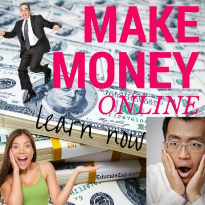 Make Money Online - Learn Now - EducateZap