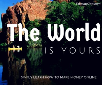 The World Is Yours - Make Money Online